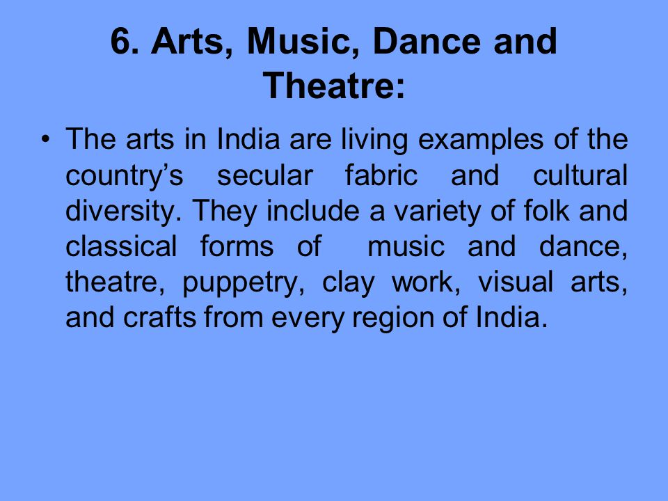 6. Arts, Music, Dance and Theatre: