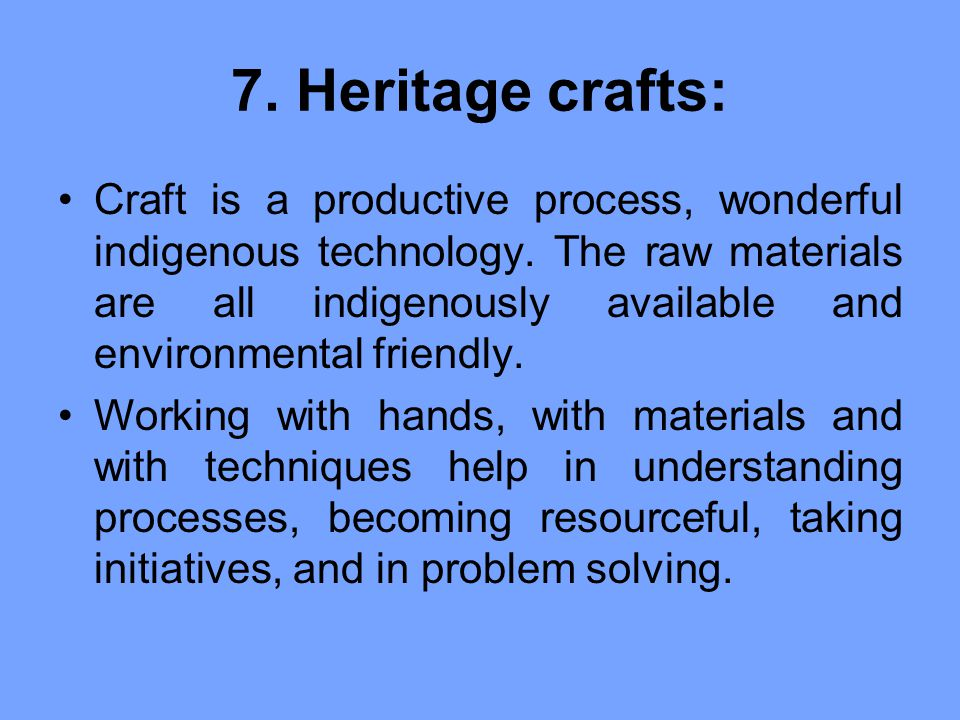 7. Heritage crafts: