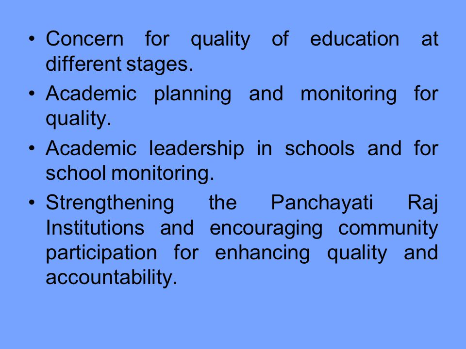 Concern for quality of education at different stages.