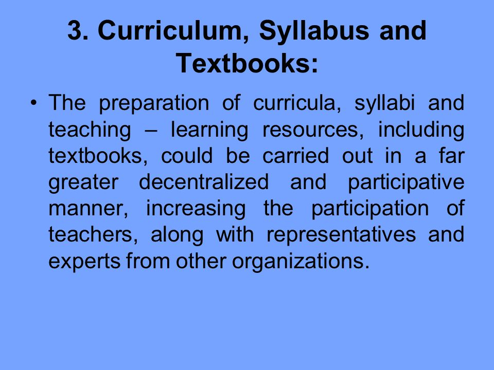 3. Curriculum, Syllabus and Textbooks:
