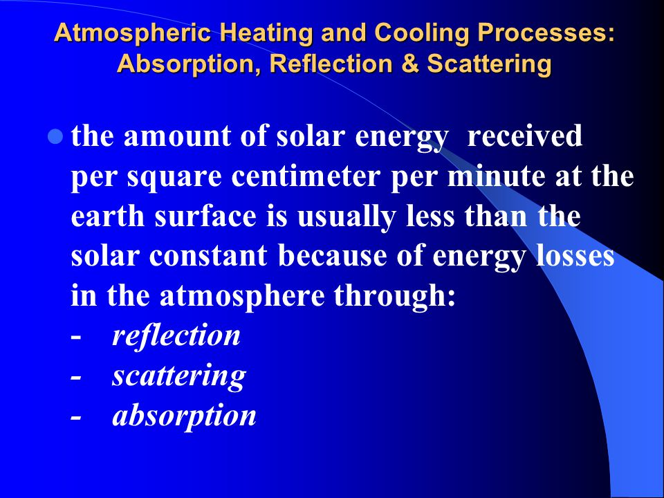 scattering in the earth's atmosphere Scattering of electromagnetic radiation is caused by  both the gaseous and aerosol components of the atmosphere cause scattering in  the earth's atmosphere.