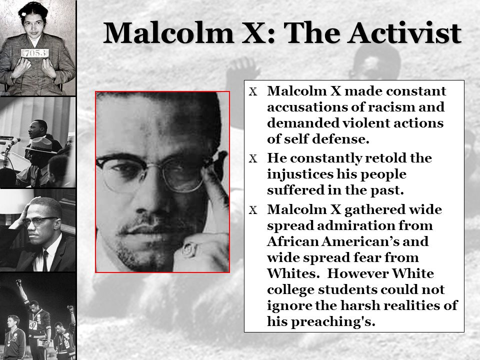 evaluating the influence of malcolm x in the civil rights movement African american history in the west  by march 1964, malcolm x had broken  with the nation of islam  they don't have to pass civil-rights legislation to make  a polack an american  so i say, in spreading a gospel such as black  nationalism, it is not designed to make the black man re-evaluate the white man-- you know.