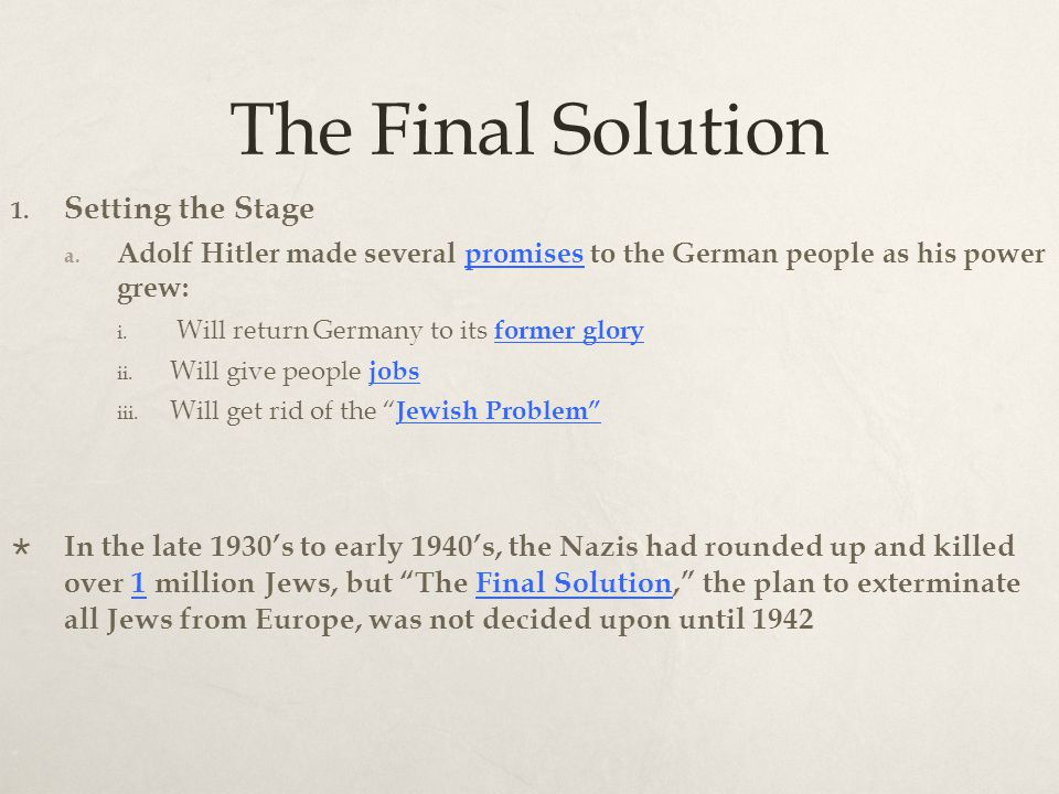 adolf hitler rise to power and his final solution Under the leadership of adolf hitler, the party came to power in germany in 1933 and governed by totalitarian methods until 1945 beer hall putsch a failed takeover of the government in bavaria, a state in southern germany, led by adolf hitler and his followers.