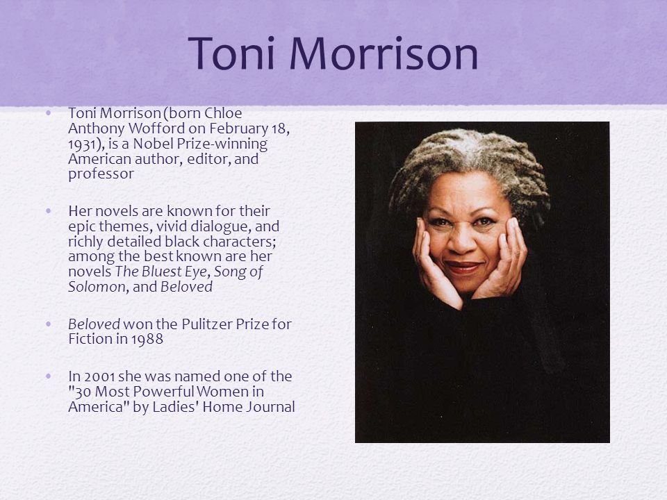 a biography of toni morrison an american novelist editor and professor emeritus This month's writer's quote comes from chloe ardelia wofford, better known as toni morrison, a novelist, editor, and professor emeritus born in lorain, ohio in 1931.