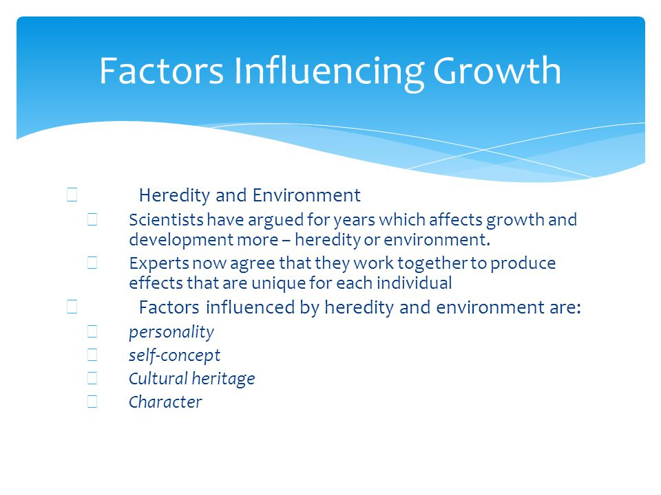 factors influencing growth and development Factors influencing physical growth of children: biological constitution, physical environment and nutrition and psychological factors affecting growth the school years are thus a period of extraordinary growth and change in size, biochemical constitution, strength, and skill what are the factors .