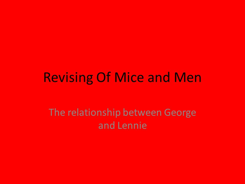 essay on of mice and men george and lennie This one-page guide includes a plot summary and brief analysis of of mice and men by of mice and men of other men george and lennie also.