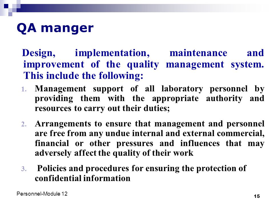 QA manger Design, implementation, maintenance and improvement of the quality management system. This include the following: