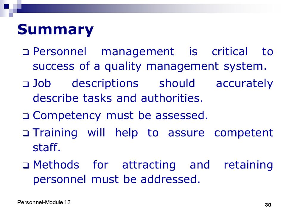 Summary Personnel management is critical to success of a quality management system.