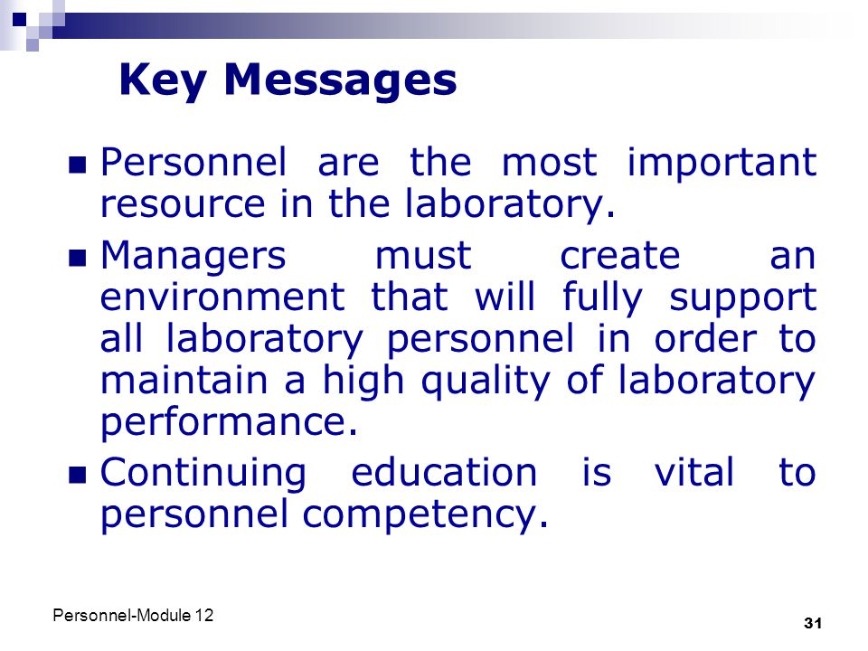 Key Messages Personnel are the most important resource in the laboratory.