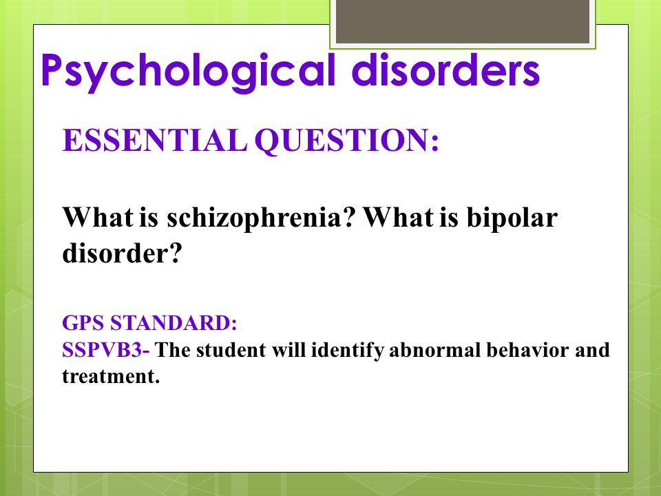 detecting and treating bipolar psychological disorder Bipolar disorder is a mood disorder that is also known as manic-depressive disorder this illness is a mood disorder which carries a psychiatric diagnosis a person who is bipolar may experience deep depression with breaks of mania as a complete mood shift.