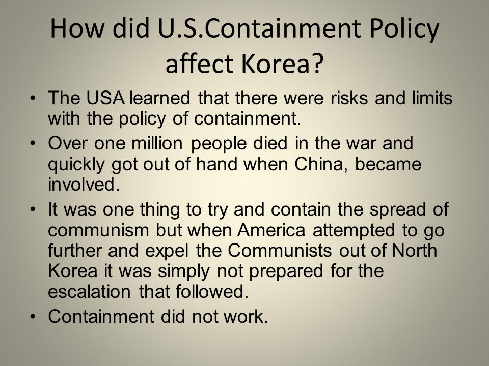 "usa policy of containment The creation of containment as a principle in us foreign policy during the early years of the cold war largely prior to australian and american involvement in vietnam ""i believe it must be the policy of the united states to support free people who are resisting the attempted subjugation by armed minorities or outside pressures."