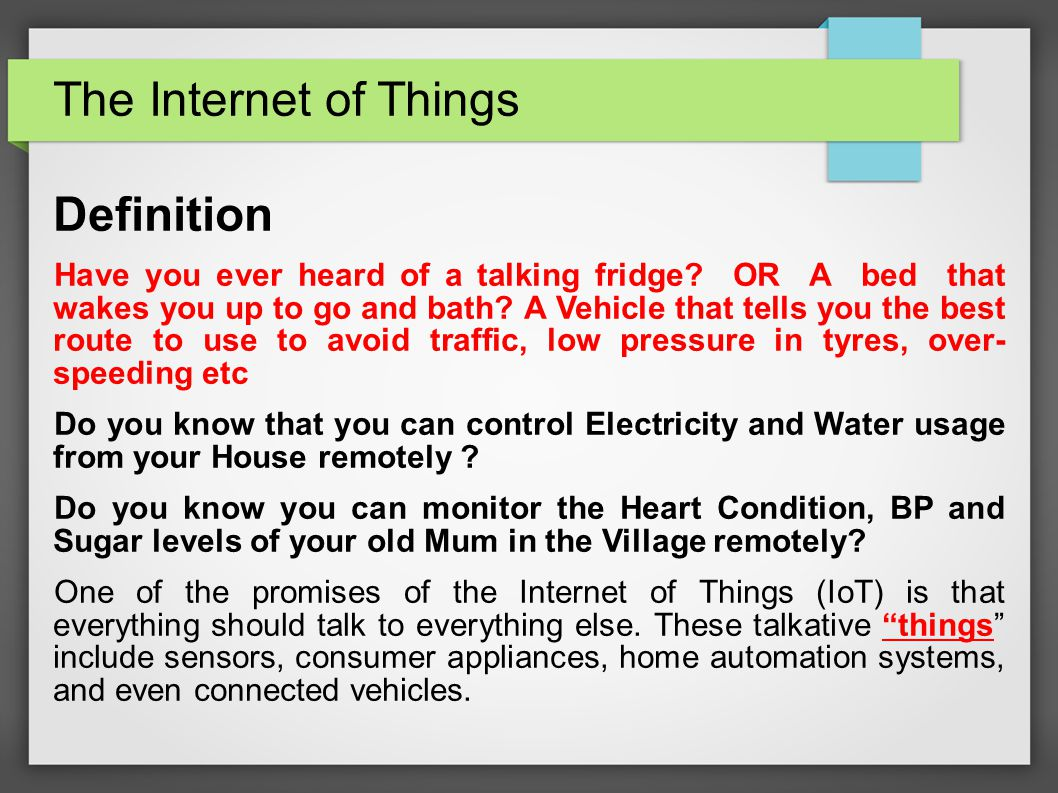 definitions on the internet of things essay 2018-08-22 technology (science of craft  rather than as the things that people  solutionism is the ideology that every social issue can be solved thanks to technology and especially thanks to the internet in fact, technology.