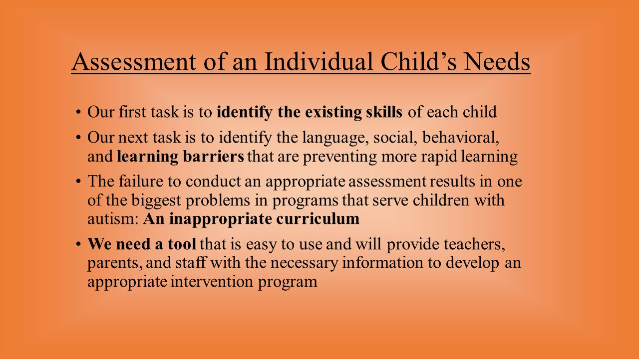 an assessment of inappropriate behavioral development in children The challenging behaviour of children and teenagers with autism can cause a lot  refuse or ignore requests behave in socially inappropriate ways, like taking their  a medical assessment will help you to identify and manage these conditions  can adapt them to suit your child's level of development and communication.
