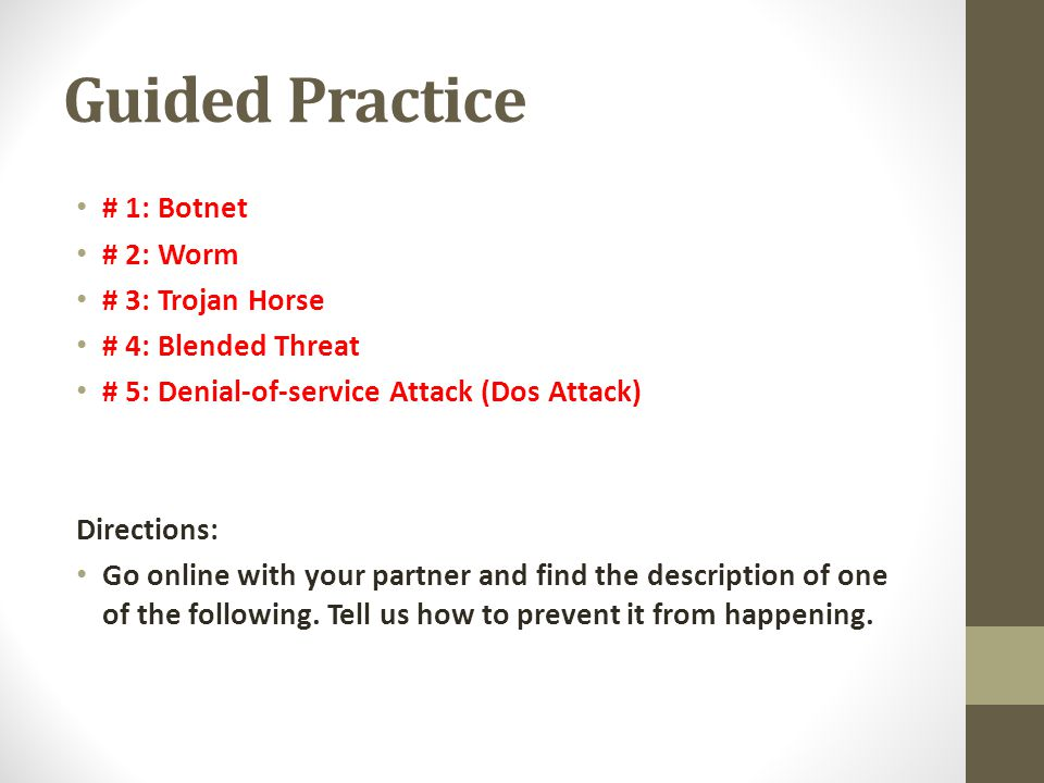 Guided Practice # 1: Botnet # 2: Worm # 3: Trojan Horse