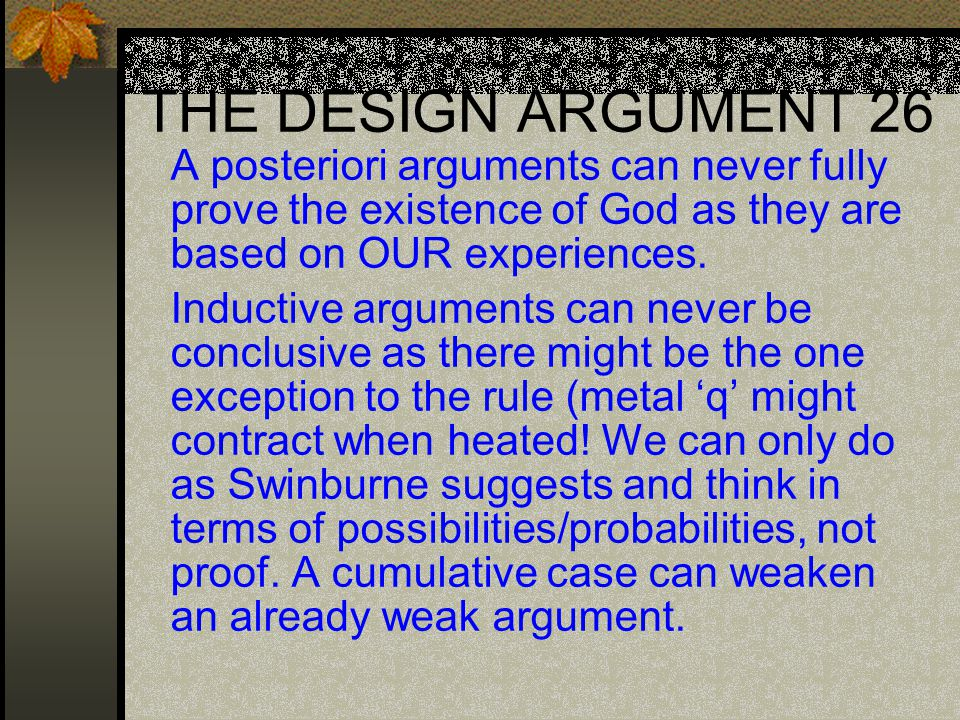 does the argument from design depend Design itself, however, is a direct scientific inference it does not depend on a  single religious premise for its conclusions (thomas woodward.