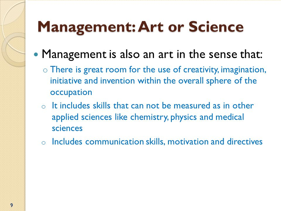 is management an art or a science Effective risk management depends on having the right tools in place—the science—while also having the big picture in mind, and understanding that the user is generally the weakest link in the.