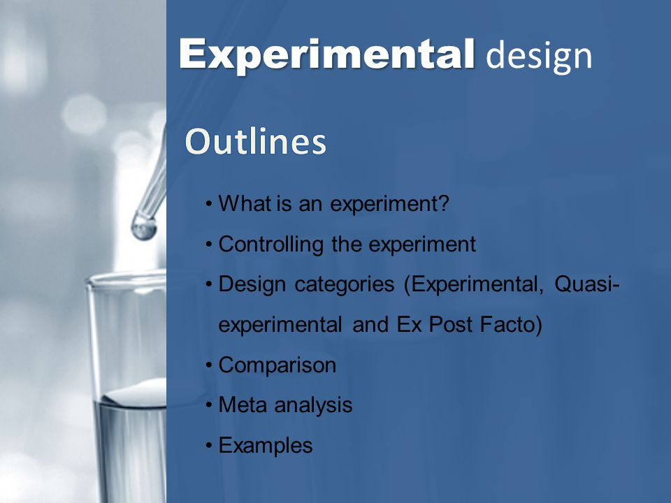 Experimental design Outlines What is an experiment