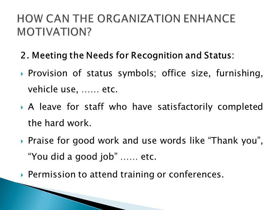 HOW CAN THE ORGANIZATION ENHANCE MOTIVATION