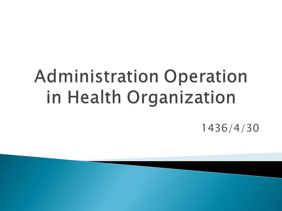 Administration Operation in Health Organization