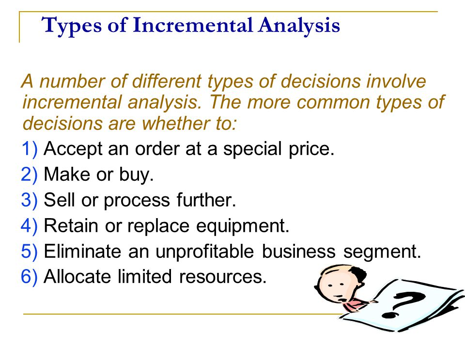 incremental anyalsis Best answer: i do not really know, what you mean by an incremental analysis, but i can give you an appropriate answer to the question: so.