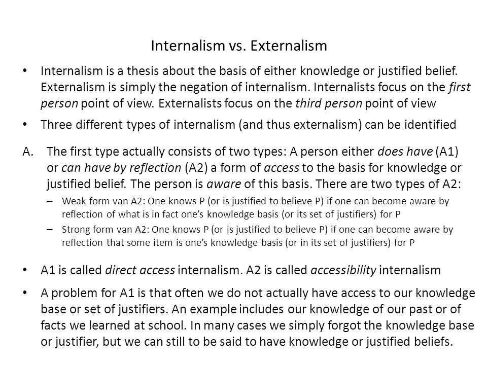 internalism vs externalism A relatively rare type of externalist points also to the legitimate needs and fears of  other nations internalists of various hues tell us to look within.