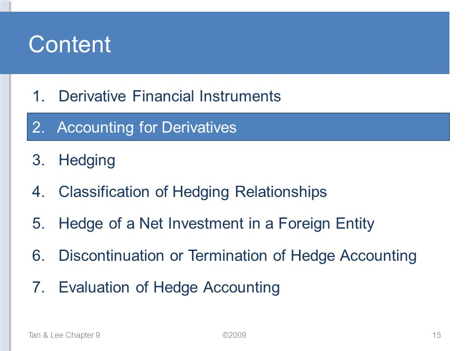 Content Derivative Financial Instruments Accounting for Derivatives
