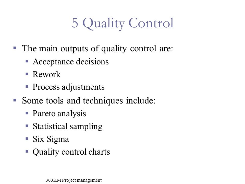 What are the three main category of outputs of quality control