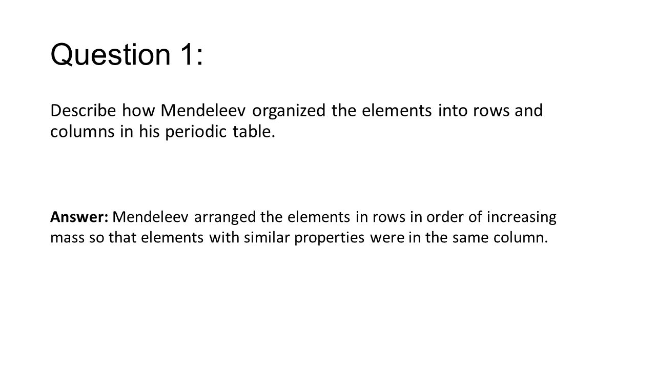 Chapter 5 section 1 organizing the elements key concepts ppt question 1 describe how mendeleev organized the elements into rows and columns in his periodic gamestrikefo Gallery