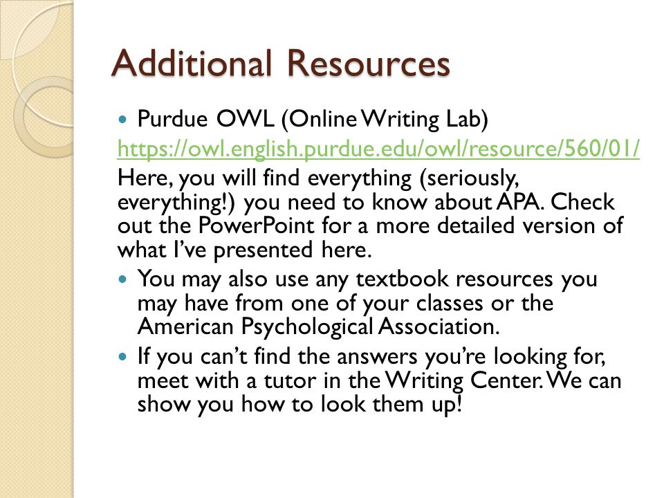 owl research paper apa Apa (american psychological association) is most commonly used to cite sources within the social sciences this resource, revised according to the 6th edition, second printing of the apa manual, offers examples for the general format of apa research papers, in-text citations, endnotes/footnotes, and the reference page.