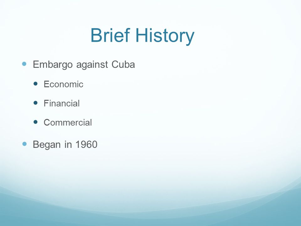 the trade embargo against cuba by the us The united states embargo against cuba (in cuba called el bloqueo, the blockade) is a commercial, economic, and financial embargo imposed by the united states on cuba an embargo was first imposed by the united states on sale of arms to cuba on march 14, 1958, during the fulgencio batista regime.