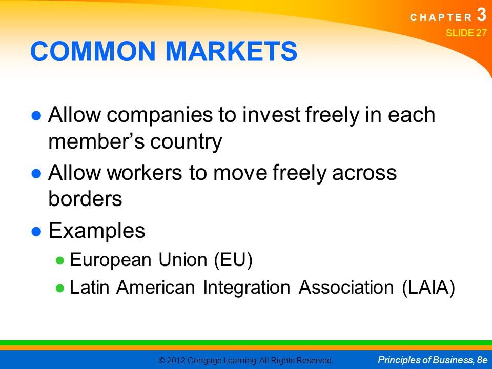 COMMON MARKETS Allow companies to invest freely in each member's country. Allow workers to move freely across borders.