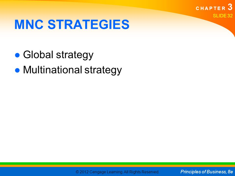 MNC STRATEGIES Global strategy Multinational strategy