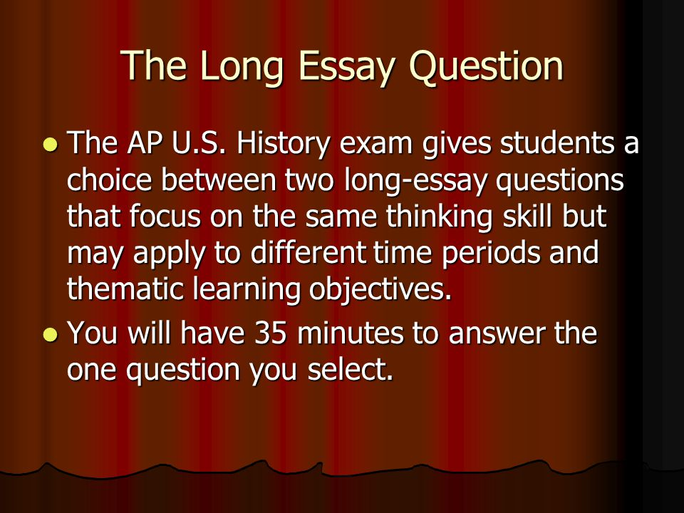 long essay question apush Long essay question regular essay question where you get to choose between  two different prompts 35 minutes for the long essay question.