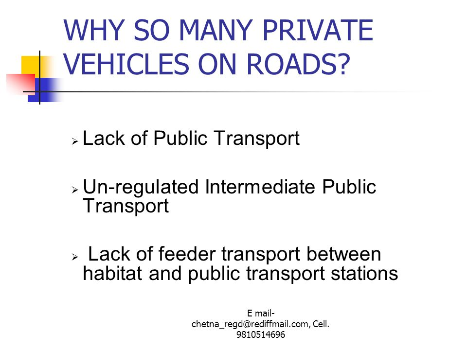 WHY SO MANY PRIVATE VEHICLES ON ROADS