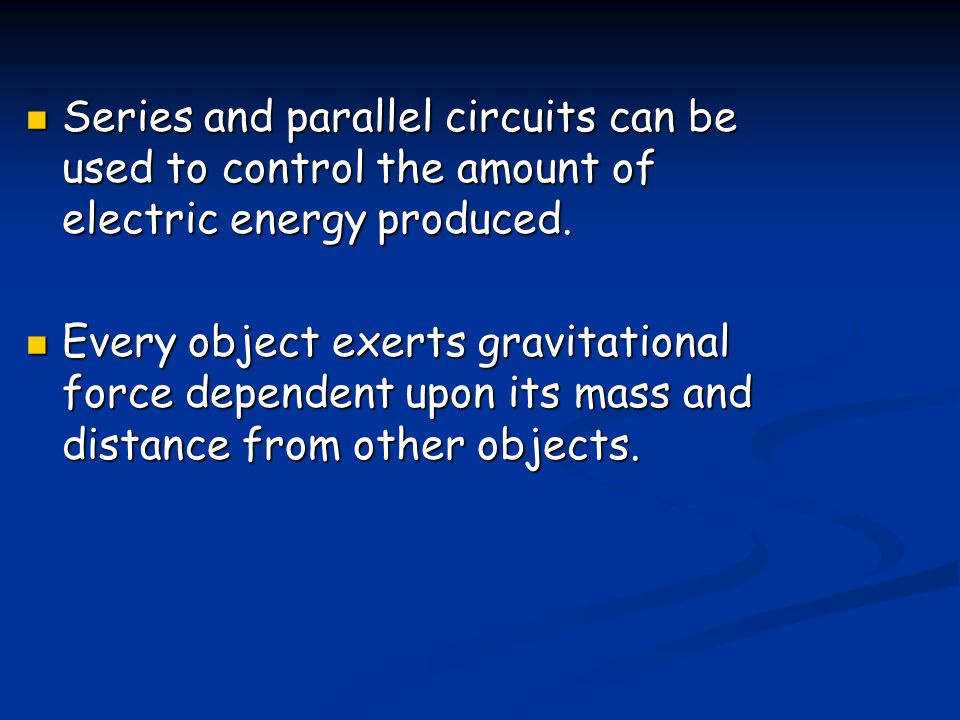 Series and parallel circuits can be used to control the amount of electric energy produced.