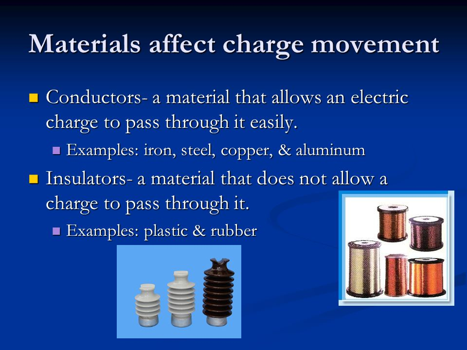 Materials affect charge movement