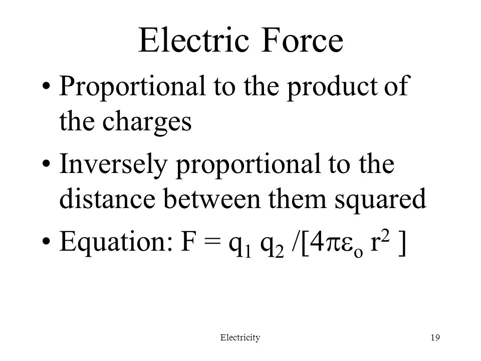 Electric Force Proportional to the product of the charges