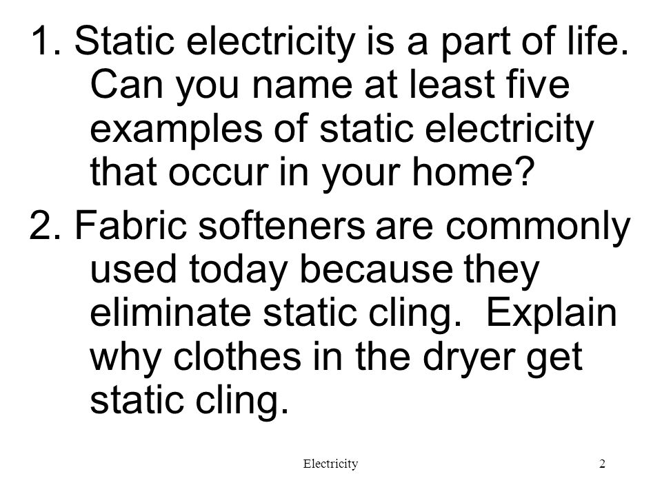 1. Static electricity is a part of life