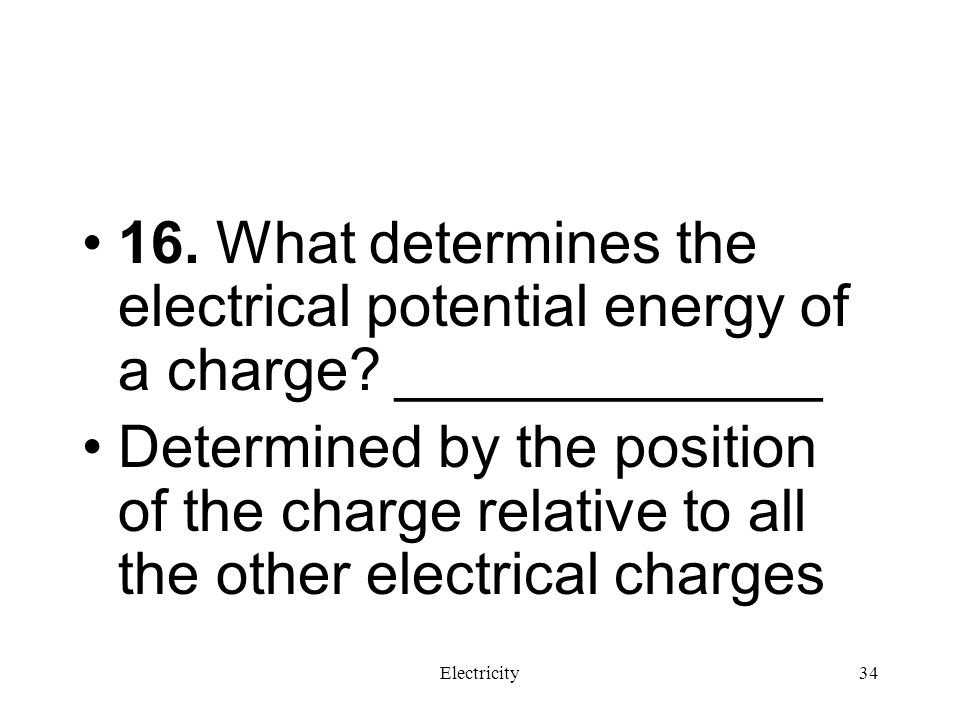 16. What determines the electrical potential energy of a charge