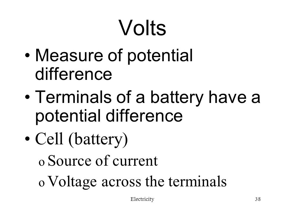 Volts Measure of potential difference