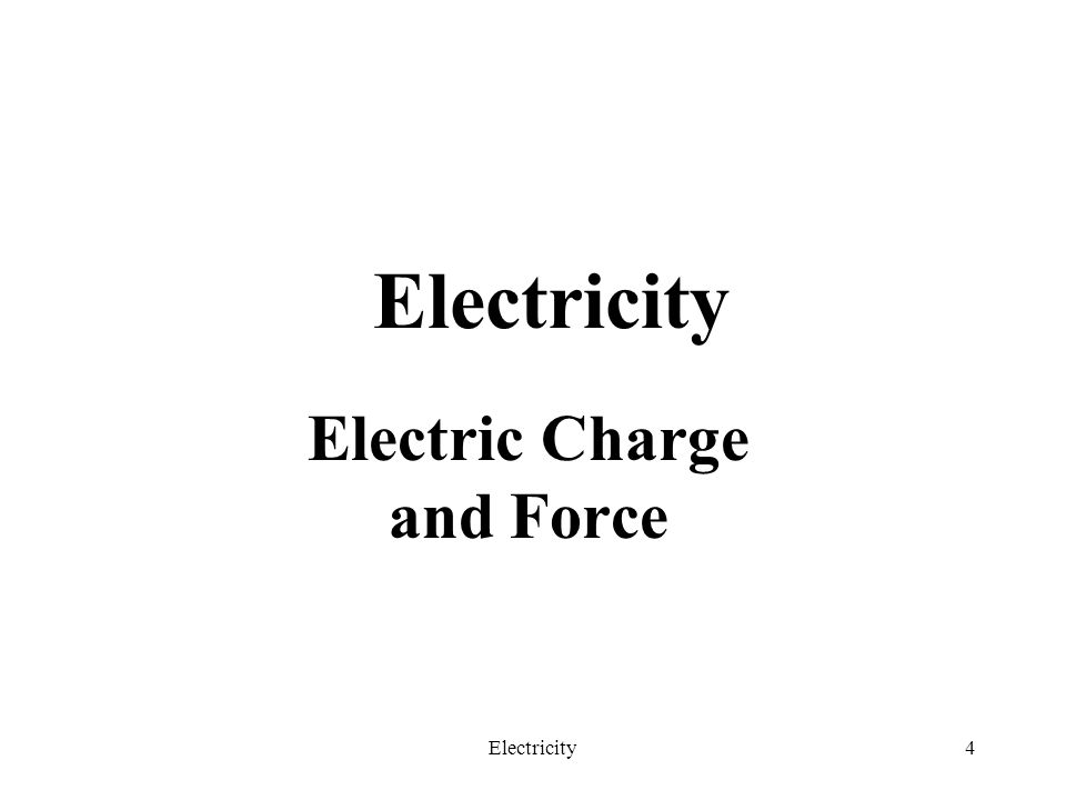 Electric Charge and Force