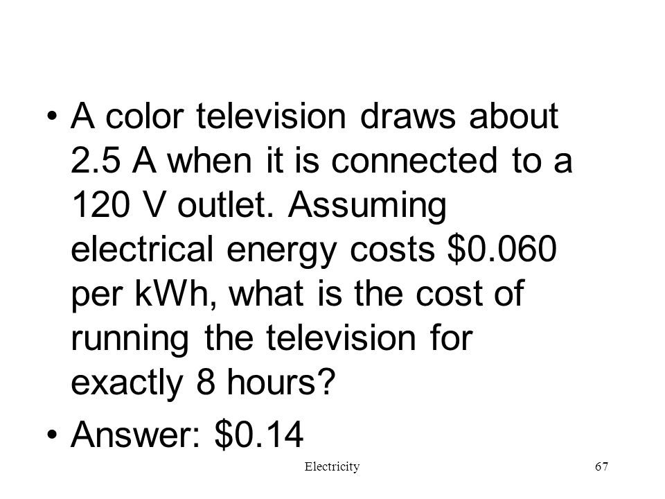 A color television draws about 2