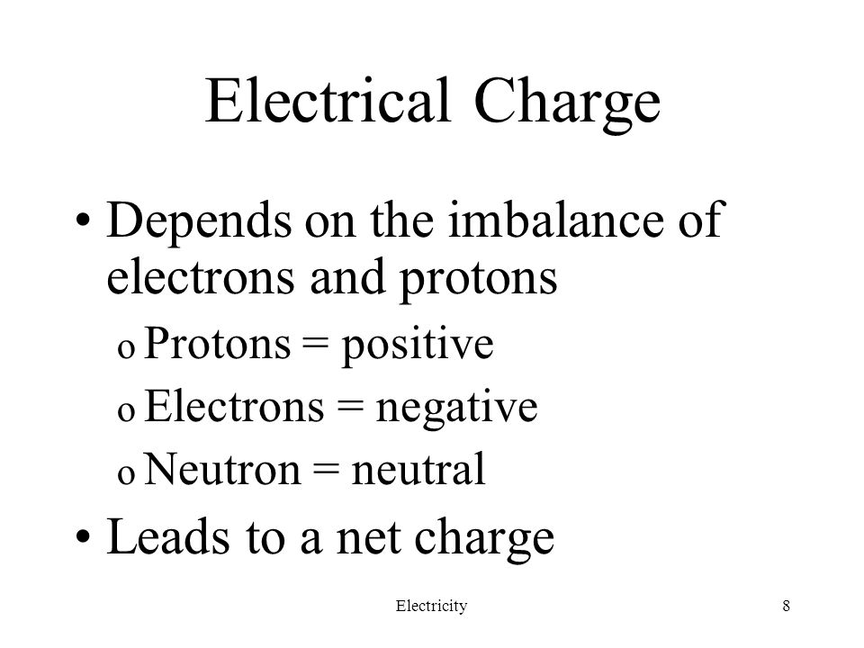 Electrical Charge Depends on the imbalance of electrons and protons