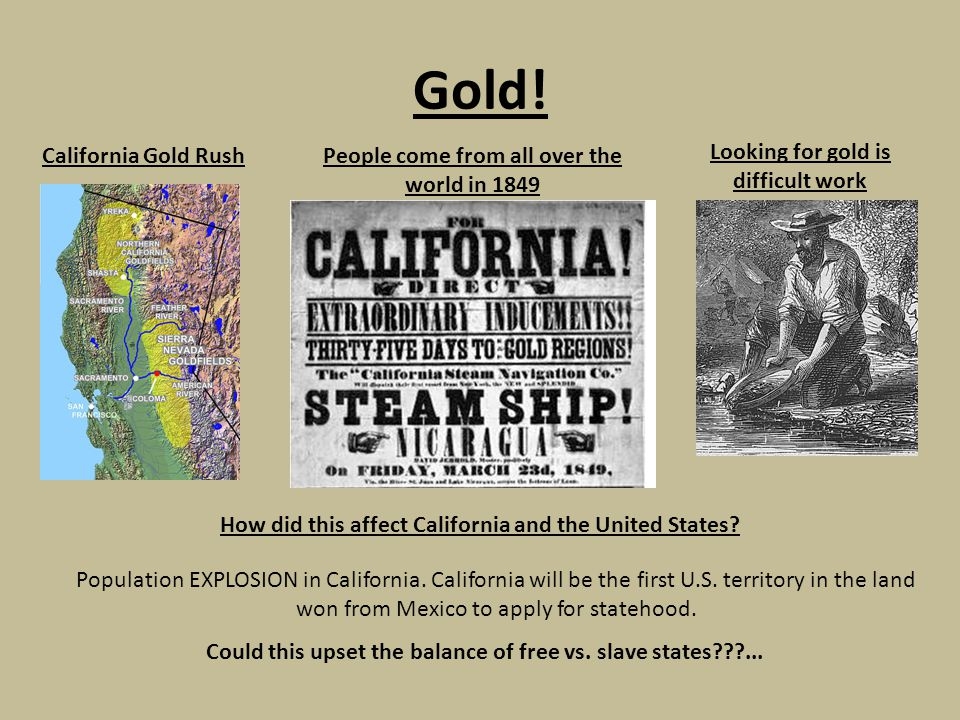 "the start of the california gold rush in the united states Who got richest from california's gold rush  held a ""one-man parade"" to announce the start of the san francisco gold rush  california entered the union (united states) and became the 31st state on september 1850."