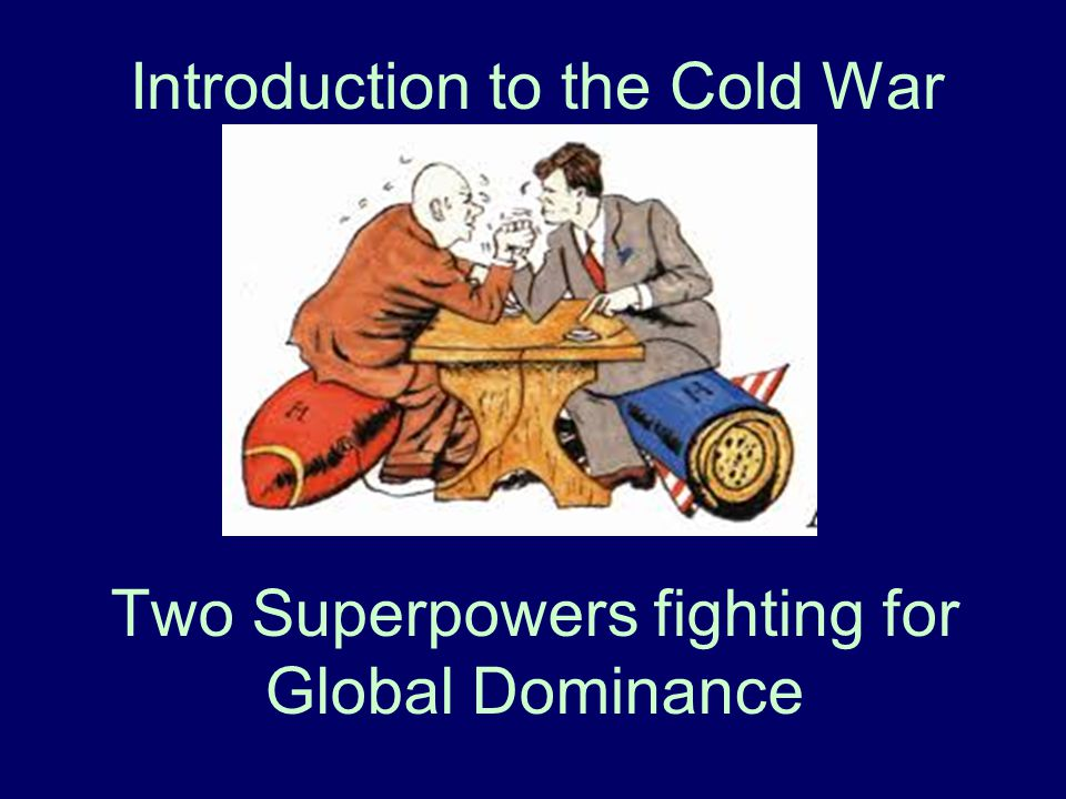 """an introduction to the cold war The term """"cold war"""" refers to a style of ideological conflict in which countries engage in short military conflict while keeping diplomatic relations."""