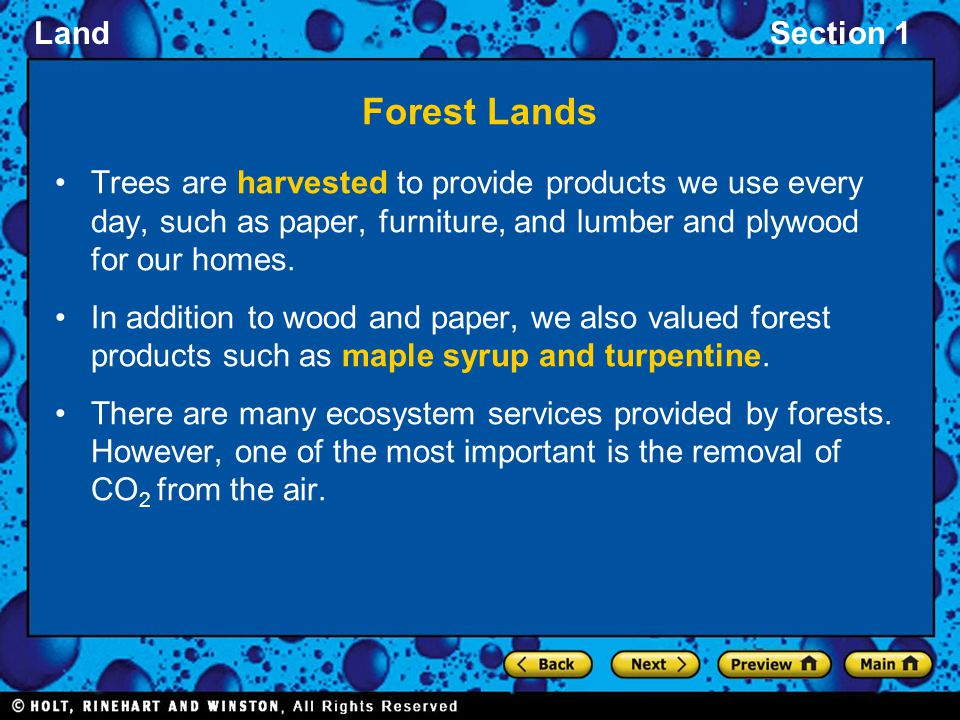 Forest Lands Trees are harvested to provide products we use every day, such as paper, furniture, and lumber and plywood for our homes.