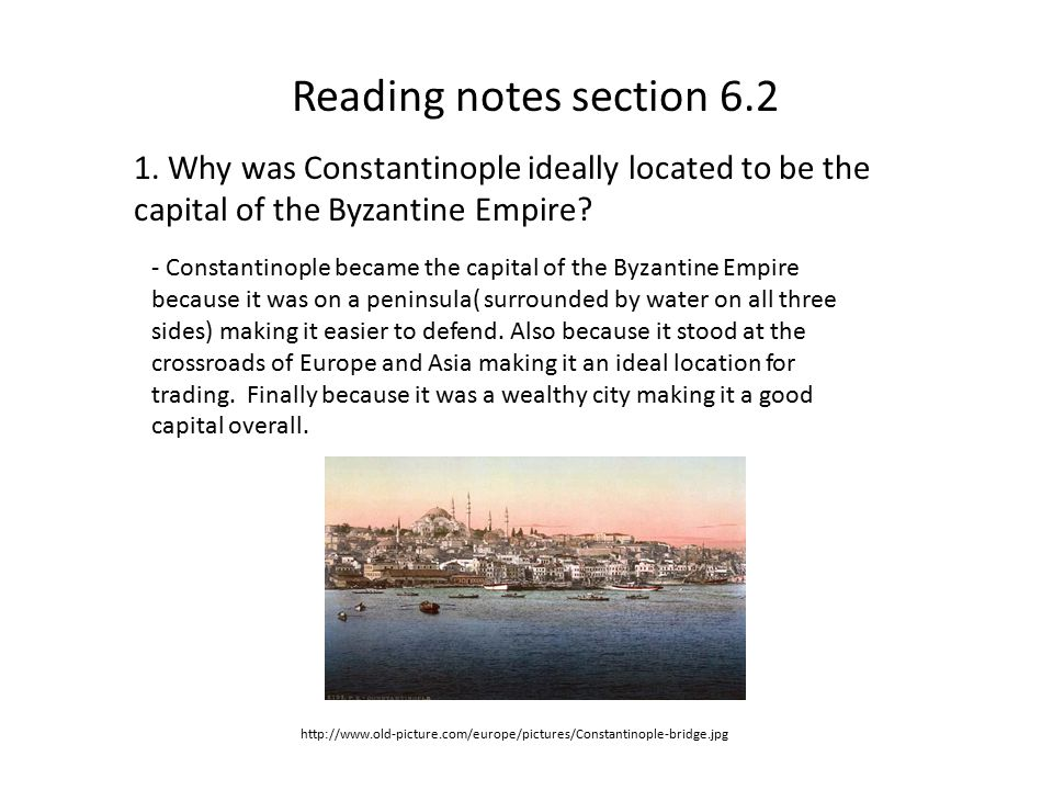 Reading notes section Why was Constantinople ideally located to be the capital of the Byzantine Empire