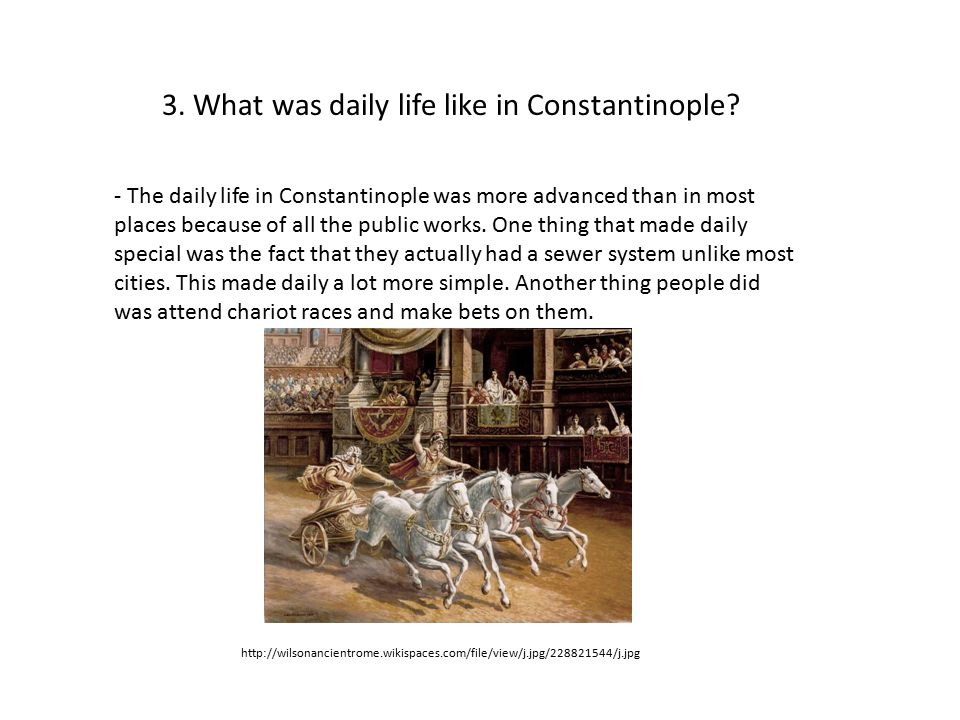 3. What was daily life like in Constantinople