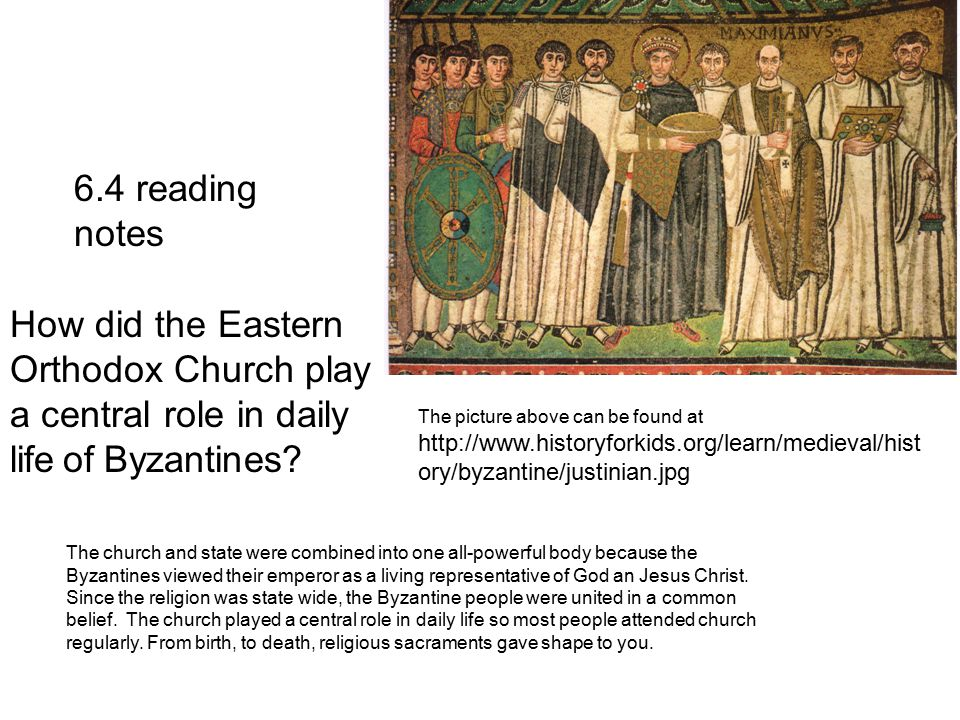 6.4 reading notes How did the Eastern Orthodox Church play a central role in daily life of Byzantines