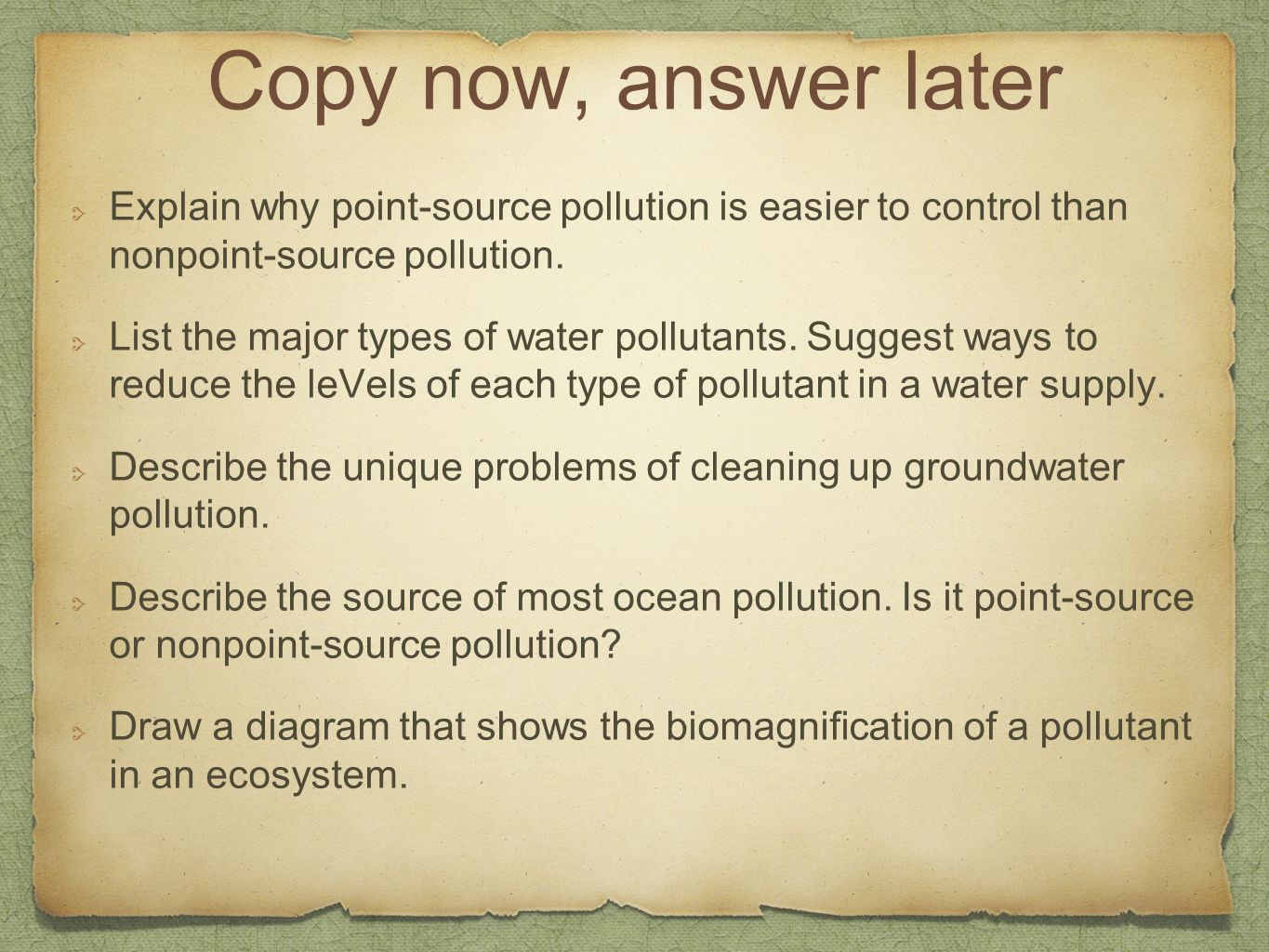 Copy now, answer later Explain why point-source pollution is easier to control than nonpoint-source pollution.